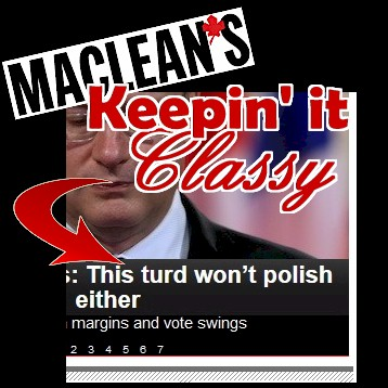 "Canada's taxpayer-subsidized Maclean's magazine calls PM Harper a ""turd."""