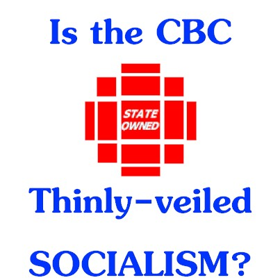 "Hey is the CBC ""thinly-veiled socialism""? Asking for a friend."