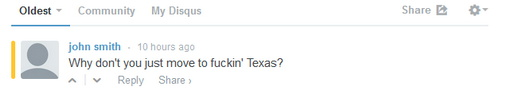 In a totally new twist, I have been asked why I don't just move to Texas.